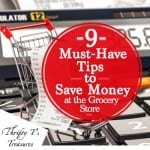 9 Must-Have Tips to Save Money at the Grocery Store