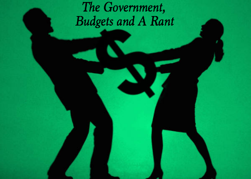 the government budgets and a rant