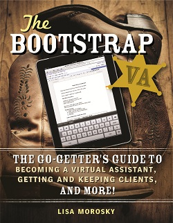 If you're considering working as a VA (or even online, for that matter) I highly recommend that you check out The Bootstrap VA!