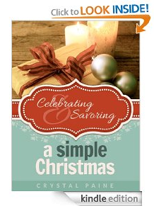 celebrating and savoring a simple christmas by crystal paine
