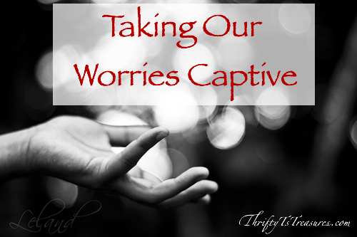 It's easy to worry, especially when we're walking through hard situations. Won't you learn more and join me in taking our worries captive?