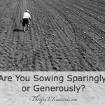 Are You Sowing Sparingly or Generously?
