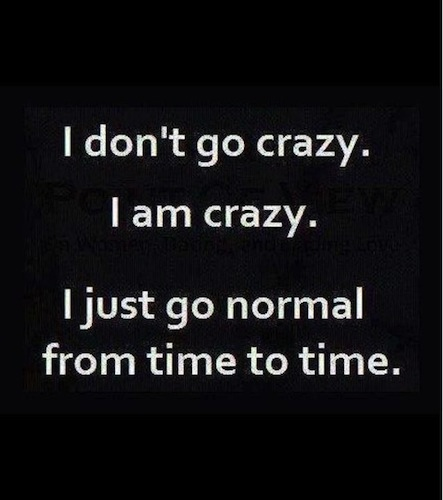 i dont go crazy