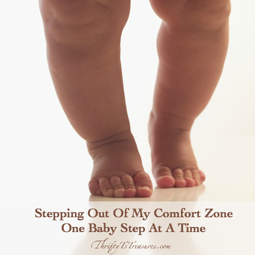 Stepping Out Of My Comfort Zone One Baby Step At A Time - Sharing my story to encourage you to step out of your comfort zone!