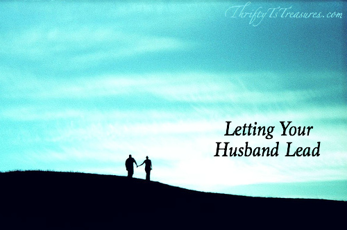 God instilled in our men to be the leaders of our home. Are you letting your husband lead and be who God created him to be?