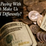 Does Paying With Cash Make Us Spend Differently?