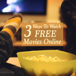 3 Ways To Watch Free Movies Online