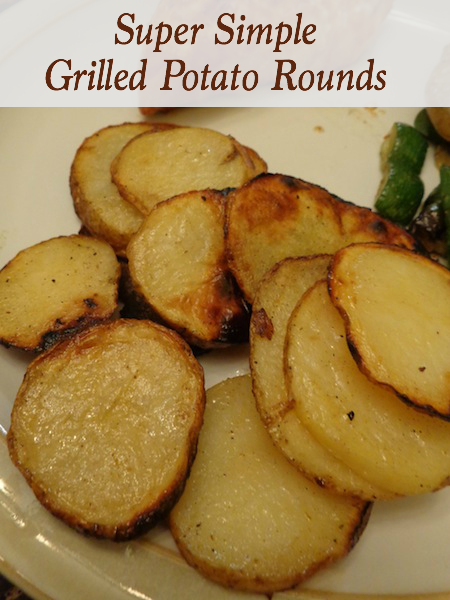 These Super Simple Grilled Potato Rounds are not only very tender and yummy, but three ingredients!