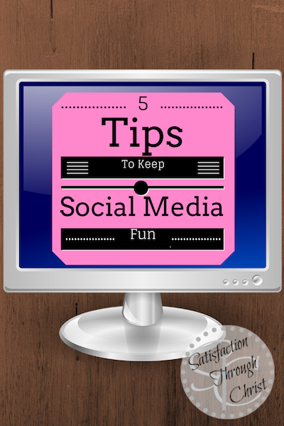 5 Tips To Keep Social Media Fun