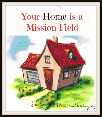 Your Home Is A Mission Field