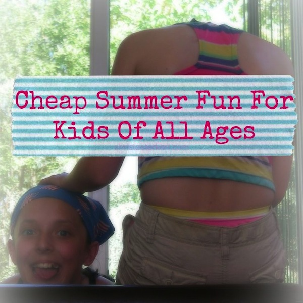 Cheap Summer Fun For Kids Of All Ages