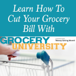 Learn How To Cut Your Grocery Bill With Grocery University!
