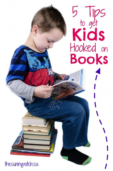 5 Tips To Get Kids Hooked On Books