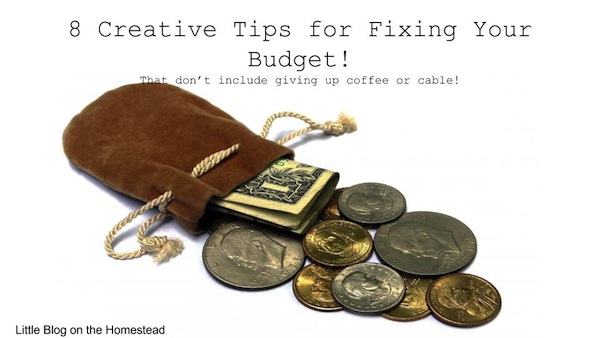 8 Creative Tips for Fixing Your Budget