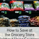 How To Save At The Grocery Store Without Using Coupons