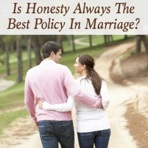 Is Honesty Always The Best Policy In Marriage Featured