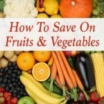 How To Save On Fruits and Vegetables