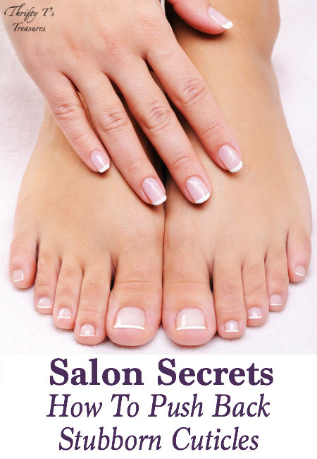 Salon Secrets How To Push Back Stubborn Cuticles