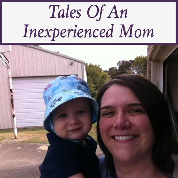 Tales of an Inexperienced Mom