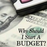 Why Should I Start A Budget?