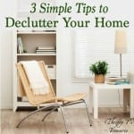 3 Simple Tips to Declutter Your Home