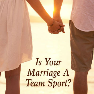 Is your marriage a team sport? Here is a bit of inspiration and three things we can learn from team sports that will help us have an awesome marriage!