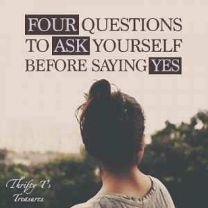 Decisions are so hard and sometimes we automatically say yes, but many times we need the strength to say no. These four questions to ask yourself before saying yes are the words of encouragement that christian women need to hear that will be the motivation you need to make positive choices on this journey of life!