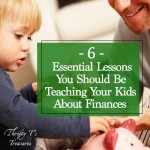 6 Essential Lessons You Should Be Teaching Your Kids About Finances