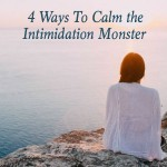 4 Ways To Calm The Intimidation Monster