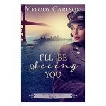 ill be seeing you by melody carlson