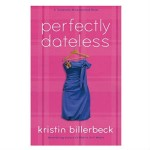 perfectly dateless by kristin billberbeck
