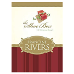 the shoe box by francine rivers