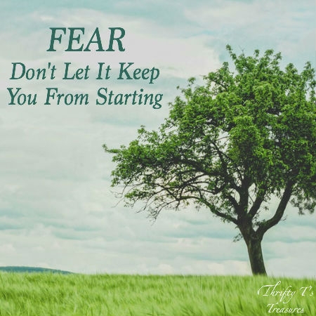 Fear, it can stop you dead in our tracks. It can paralyze you. And it can keep us from starting, which is what we're going to be talking about today.