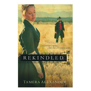 rekindled by Tamera Alexander