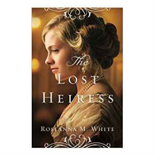 the lost heiress by Roseanne m white