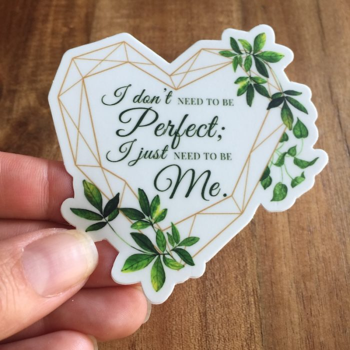 i dont need to be perfect i just need to be me vinyl sticker